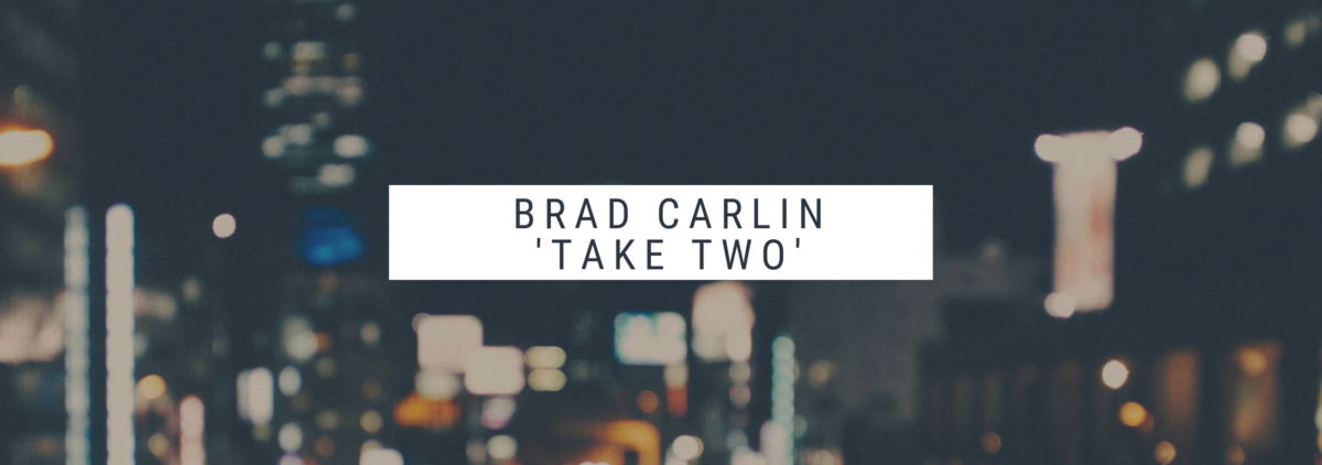 "Brad Carlin – ""Take Two"" – Original Composition"